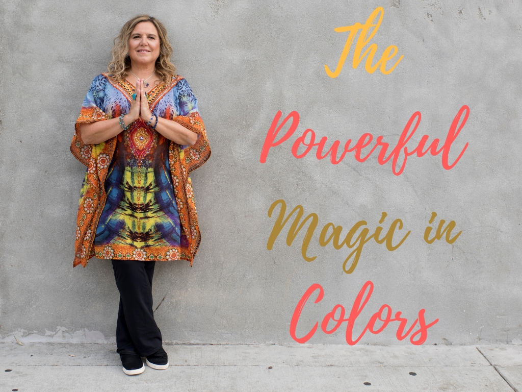 How to Heal & Succeed with the Powerful Magic of Colors
